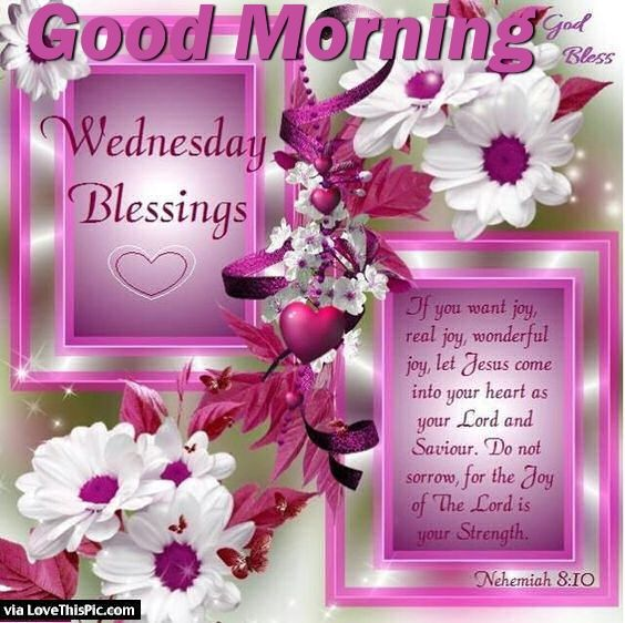 Good Morning Wednesday Blessings Pictures, Photos, and.