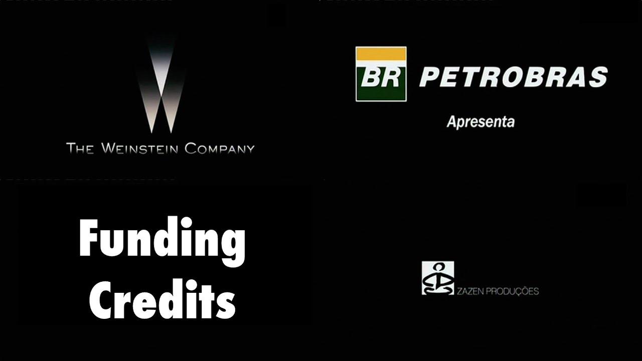The Weinstein Company/BR Petrobras/Zazen Produções (plus funding credits).