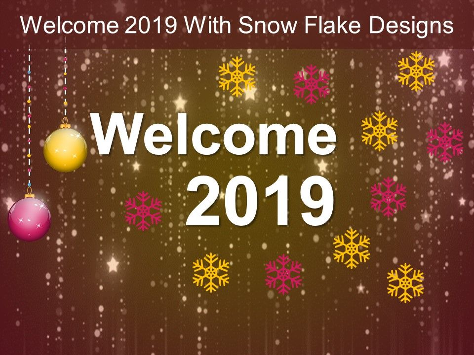 Welcome 2019 With Snow Flake Designs Ppt Rules.