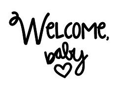 Welcome baby.