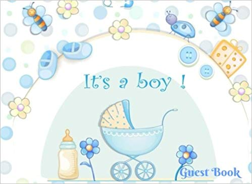 It\'s A Boy: Welcome Baby Guest Book / Message Book.