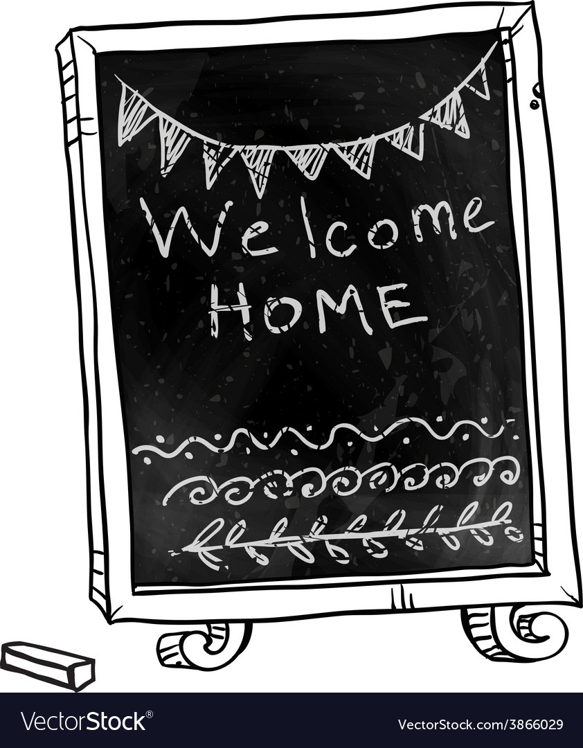 Chalkboard Welcome home sign.