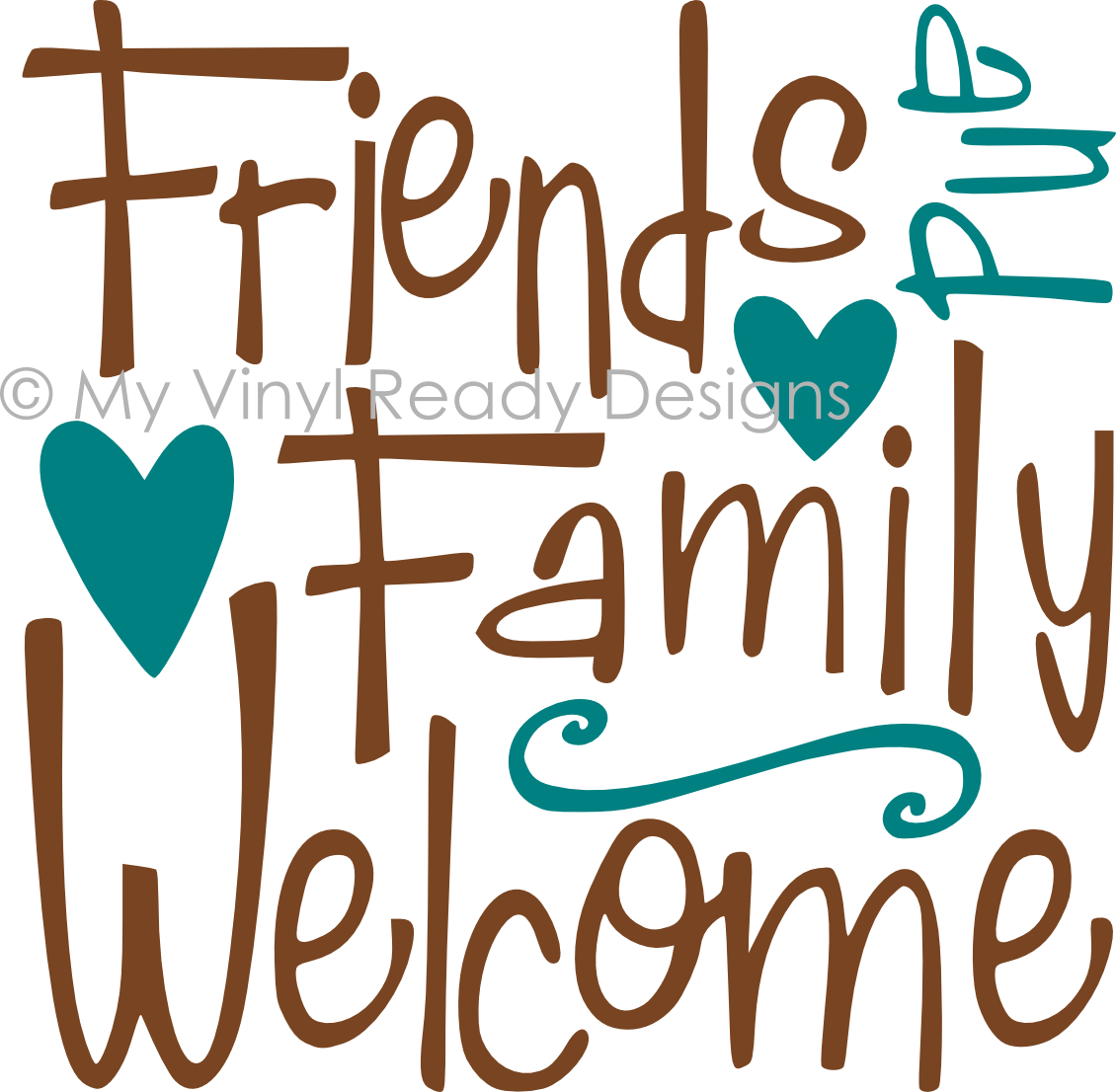 Friends and Family Welcome.