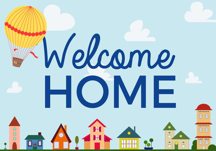 Free Welcome Home Vector.