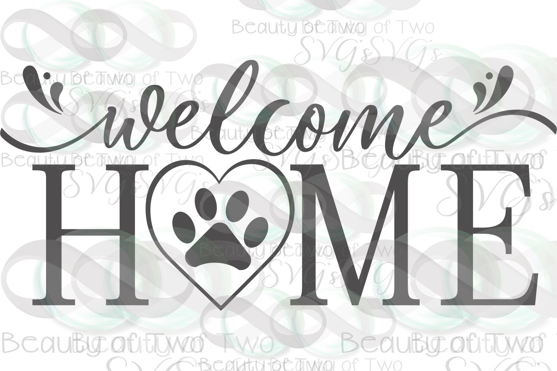 Dog Love svg, welcome home dog love svg, rescue dog svg,.