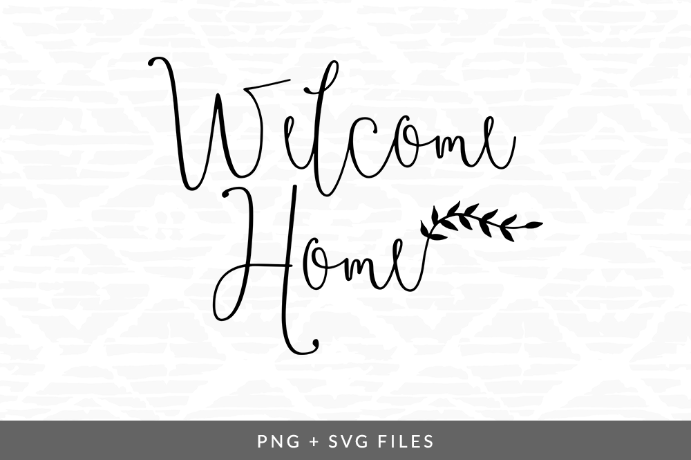 Welcome Home SVG/PNG Graphic By Coral Antler Creative.