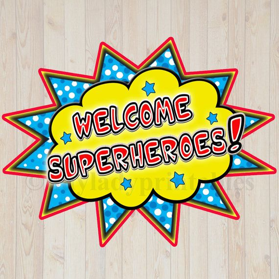 PRINTABLE Welcome Superhero Sign, INSTANT DOWNLOAD.