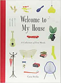Amazon.com: Welcome to My House: A Collection of First Words.