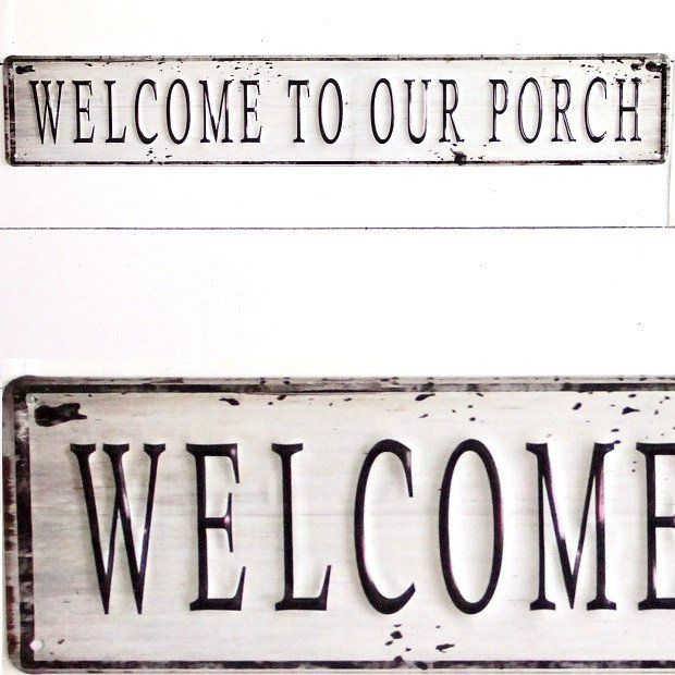 Welcome To Our Porch Metal Sign.