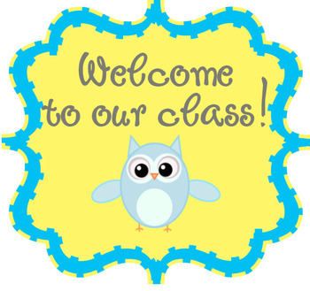 Welcome to Our Class Sign.