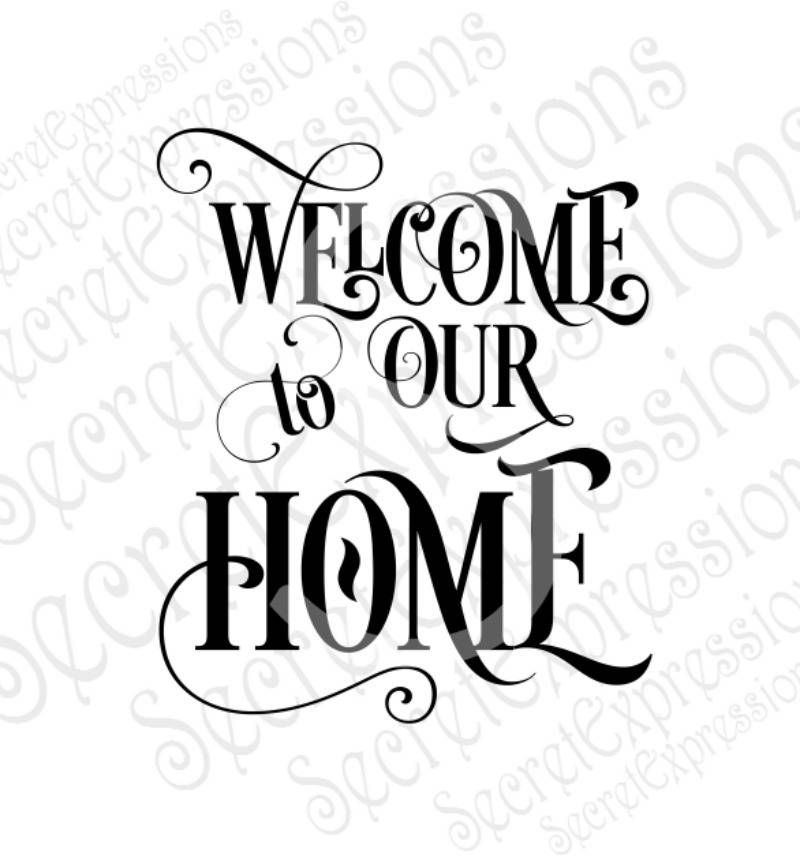 Welcome to Our Home Svg, Family, Digital SVG File for Cricut.