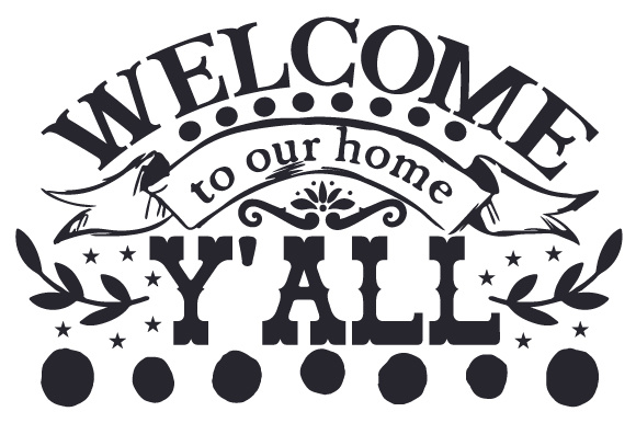 Welcome to our home, y\'all.