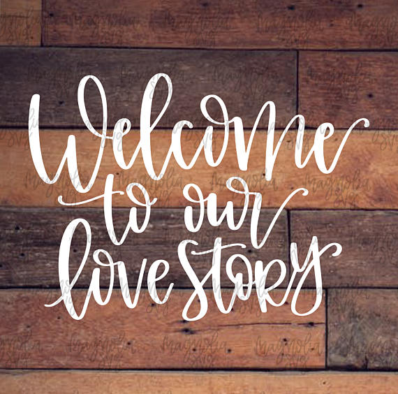 Welcome to Our Love Story svg, Welcome to Our Wedding svg.