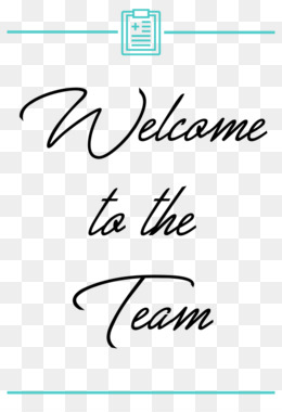 Welcome To The Team PNG and Welcome To The Team Transparent.