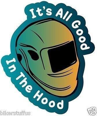 All Good in This Hood Welder Weld Welding Helmet Sticker Hard HAT Sticker.