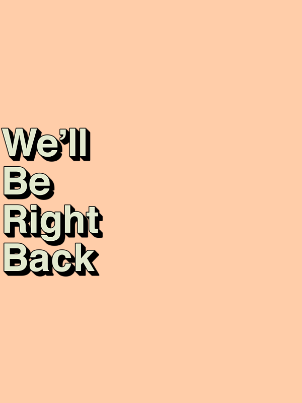 Well Be Right Back Png (97+ images).