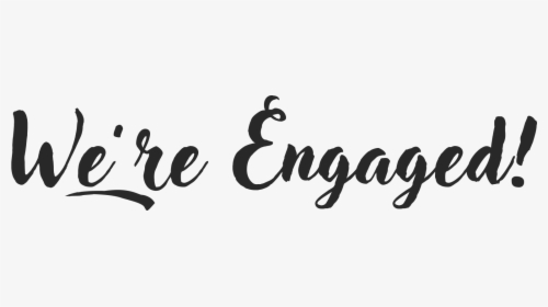 We Re Engaged Png Clipart , Png Download.