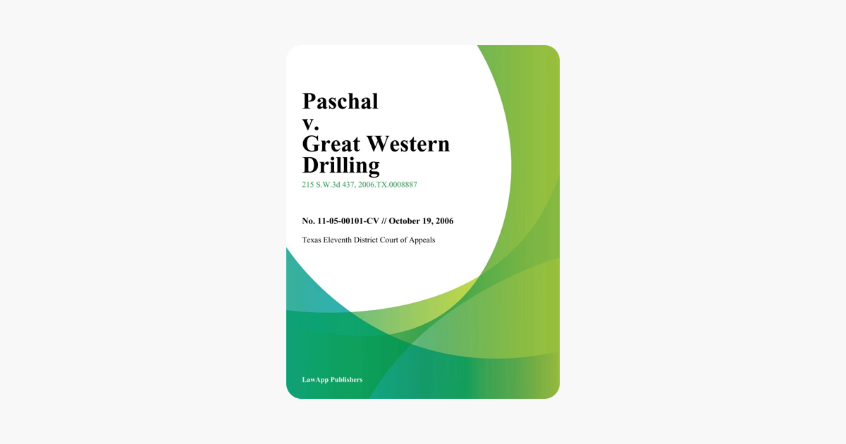 ‎Paschal v. Great Western Drilling.