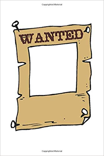 Wanted: Old Wild West Country Western Wanted Poster Journal.
