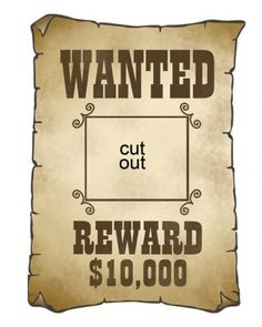 "Billy the Kid Wanted Poster. Change to ""Wanted"" and put ""Reward."