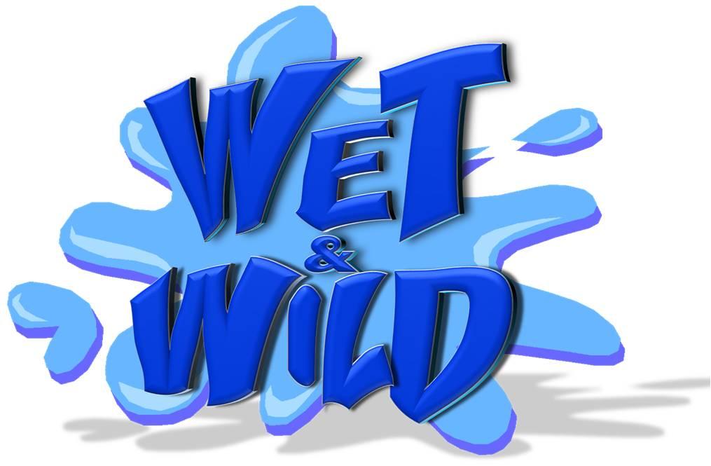 Wet & Wild Weekend Thursday June 6th.