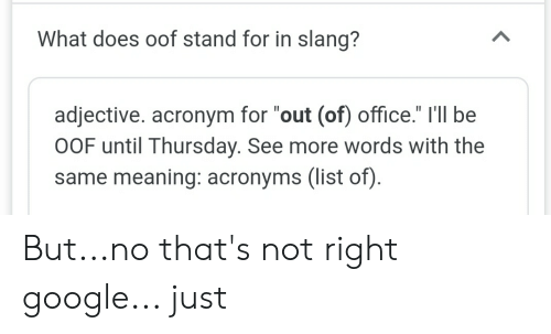 What Does Oof Stand for in Slang? Adjective Acronym for Out of.
