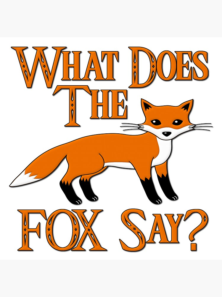 What Does The Fox Say?.