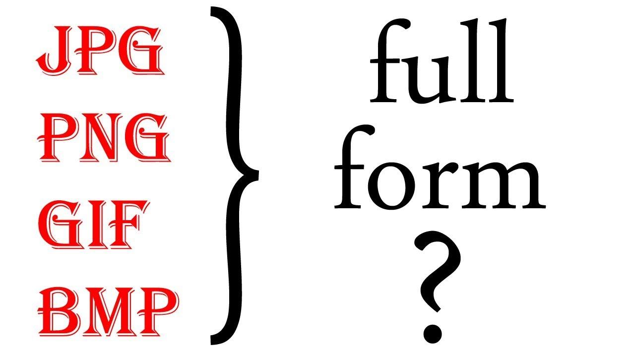 JPEG,PNG,GIF,BMP full form.