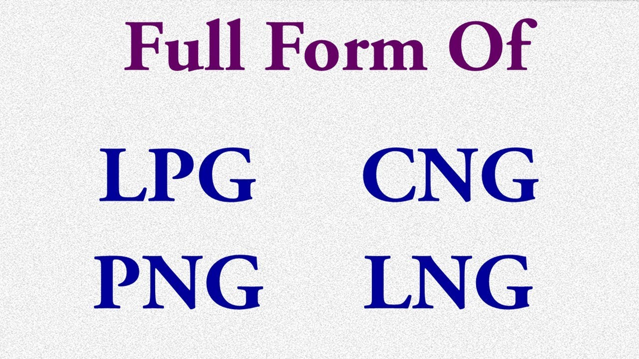Full Form Of LPG, CNG, PNG, LNG.