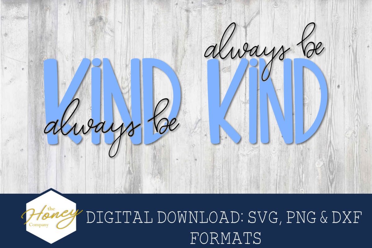 Always Be Kind SVG PNG DXF Cutting File Clipart Hand Letter.