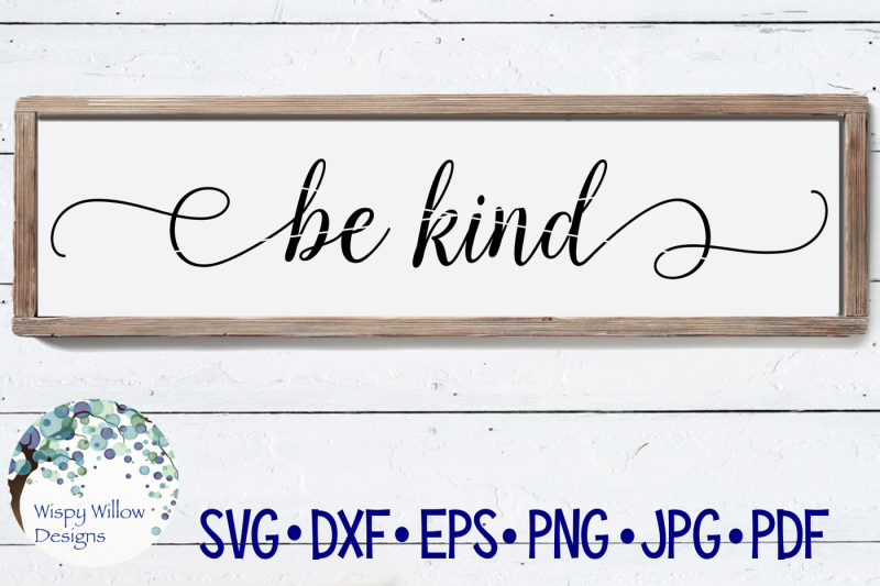 Free Be Kind Sign SVG DXF PNG JPG EPS PDF Crafter File.