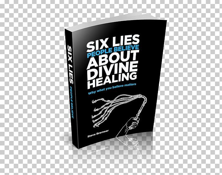 6 Lies People Believe About Divine Healing: The Truth About.