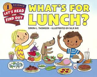 What\'s for Lunch? by Sarah L. Thomson.