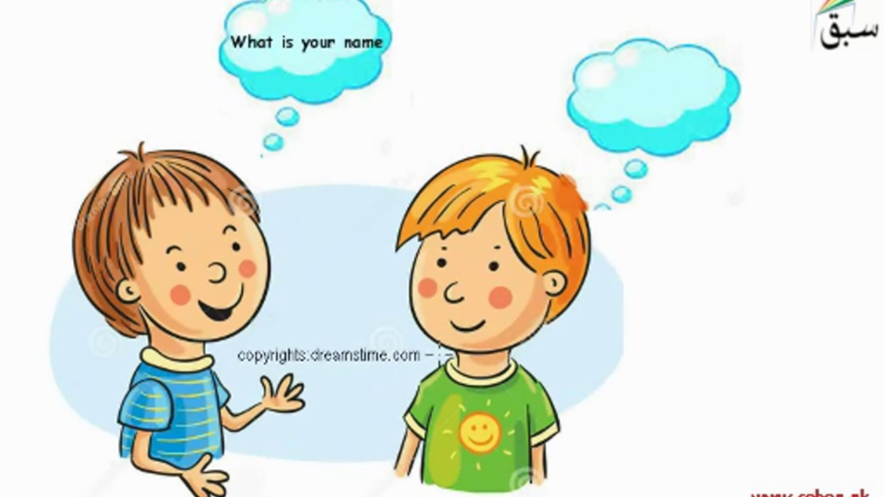 Self Introduction (what is your name/my name is etc).