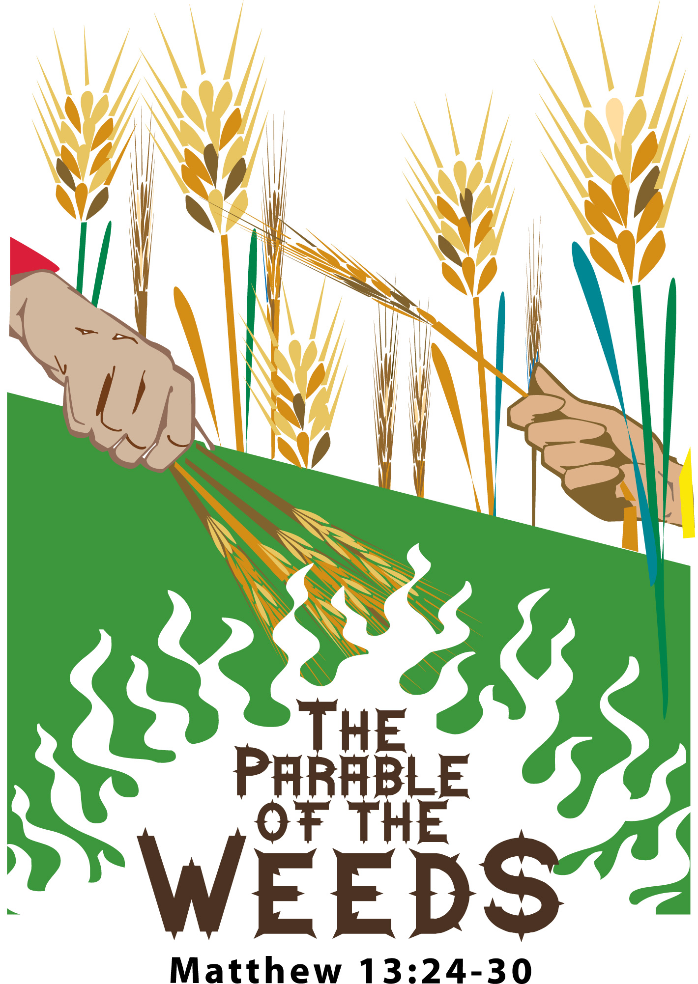 The Parable of the Wheat and the Weeds.