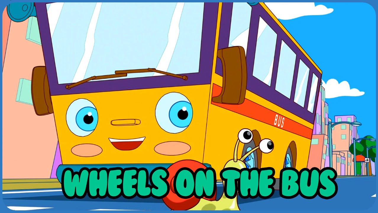 Wheels On The Bus Song.