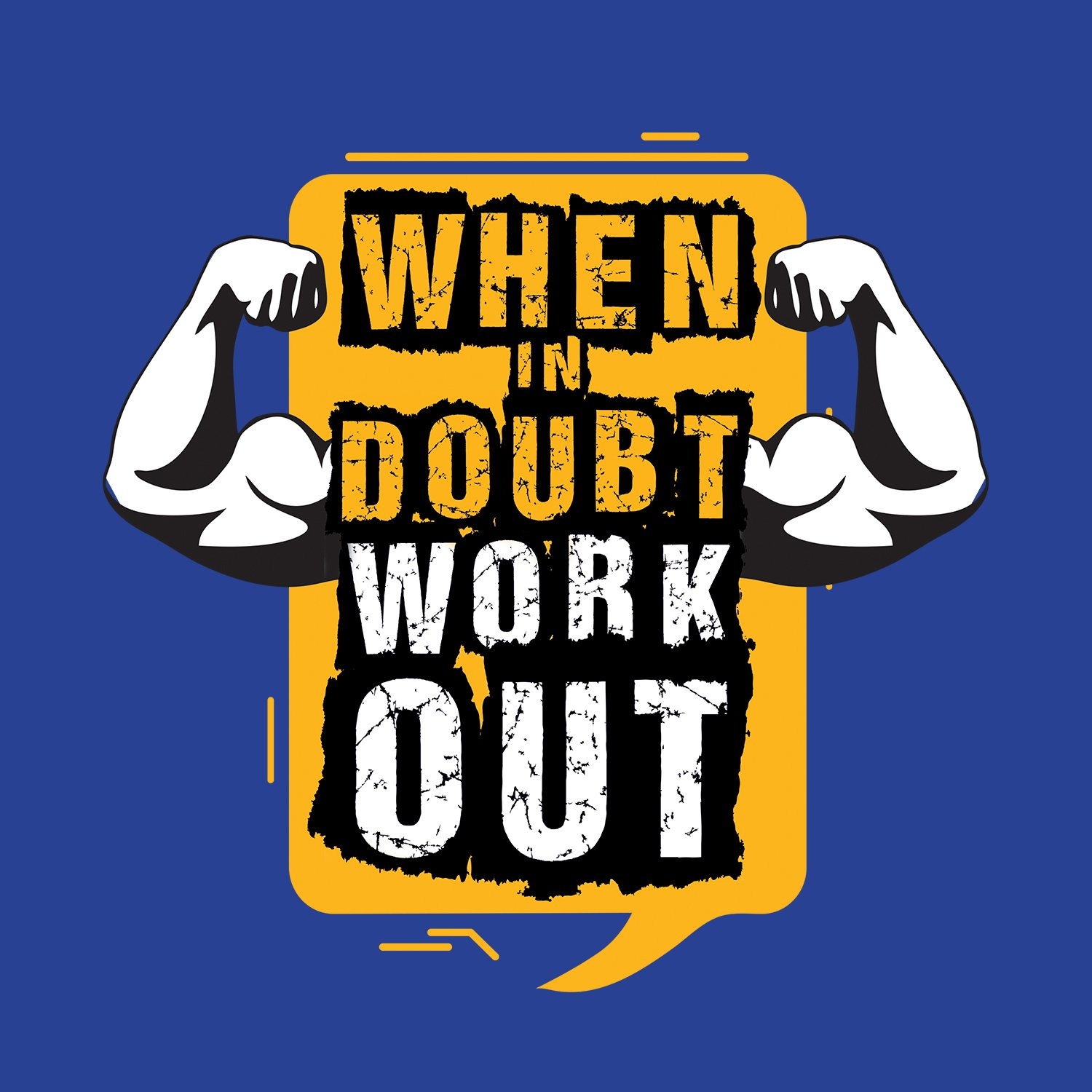 When In Doubt, Workout T.
