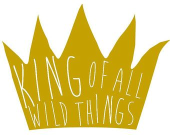 King of all Wild Things Print // Where the Wild Things Are // Wild.