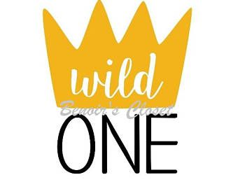 Wild One with crown SVG File, Vector, Cricut, Silhouette.