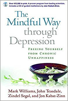The Mindful Way Through Depression: Freeing Yourself from Chronic.