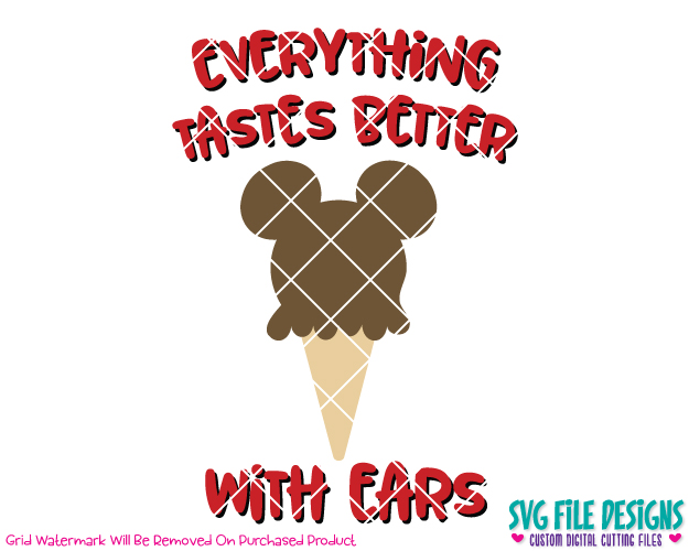 Everything Tastes Better With Ears Ice Cream SVG Cut File Set.