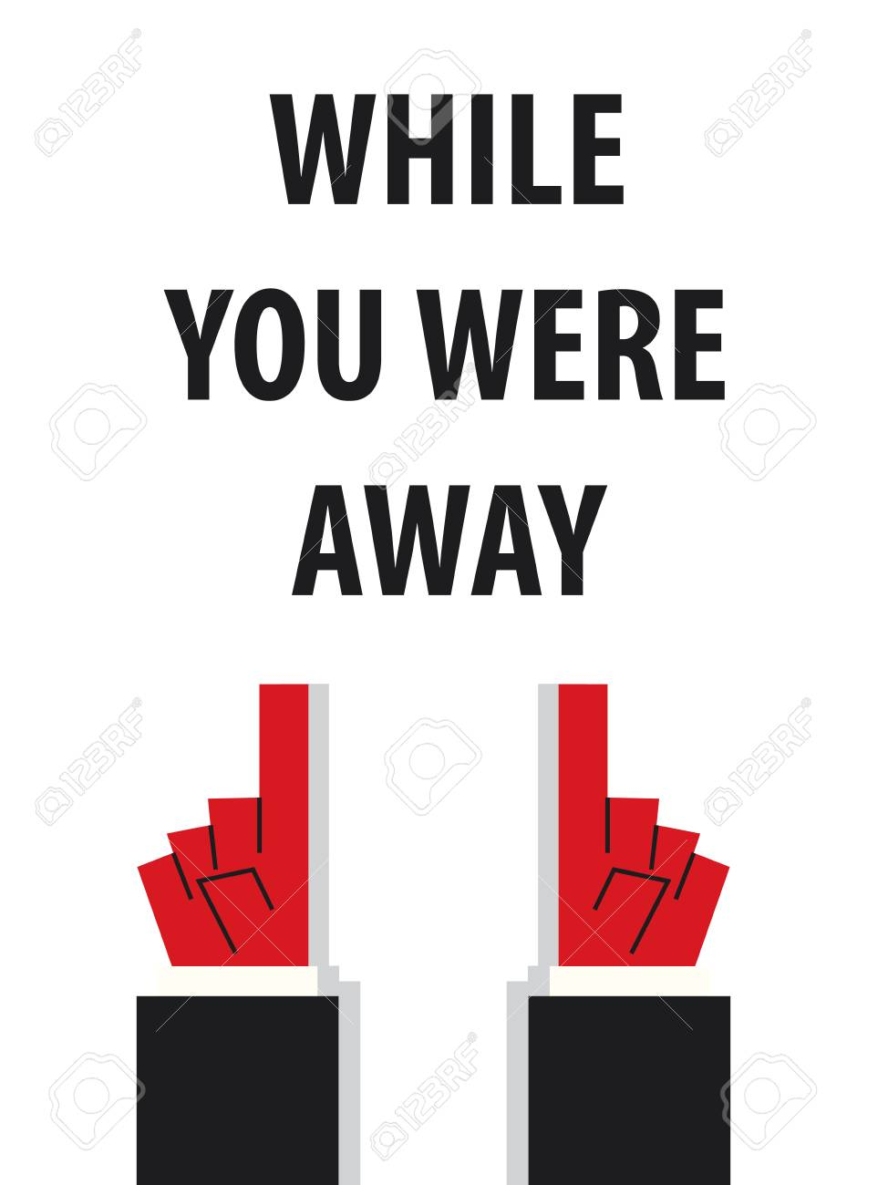 WHILE YOU WERE AWAY typography vector illustration.