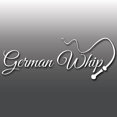 1x Funny German Whip Car Vinyl Decal Sticker.