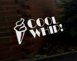 Details about COOL WHIP car vinyl decal vehicle bike graphic bumper sticker.