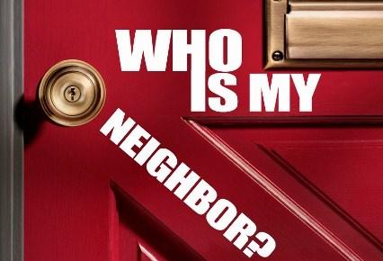 Who Is My Neighbor?.