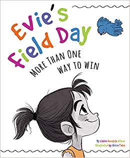 Evie\'s Field Day: More than One Way to Win: Claire Noland.