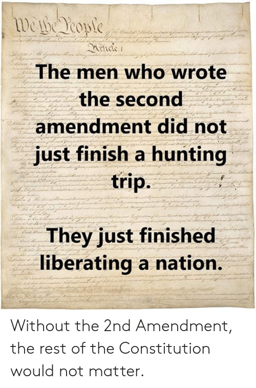 The Men Who Wrote the Second Amendment Did Not Just Finish a Hunting.