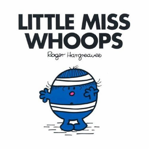 Little Miss Whoops.