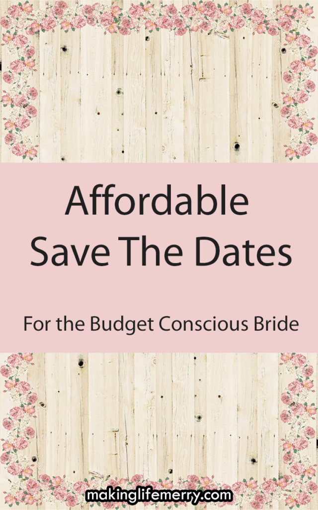Save The Dates: For The Budget Conscious Bride.