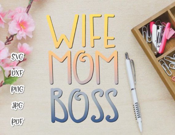 MomLife SVG Saying Mom Wife Boss Funny Quote Word Sign Letter Print T.
